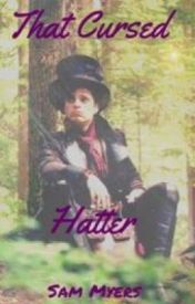 That Cursed Hatter (a Jefferson fanfiction)  by trustmeiwritefanfics