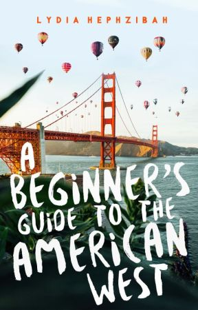 A Beginner's Guide to the American West ✓ by lydiahephzibah