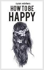how to be happy || a.i by kodaIine