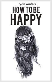 how to be happy    a.i by kodaIine