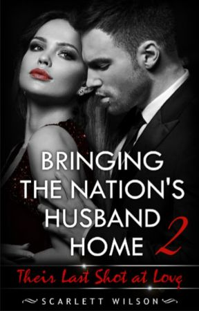 Bringing the Nation's Husband Home II by _ScarlettWilson_