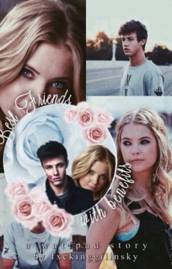Best Friends With Benefits| Cameron Dallas Fanfic.