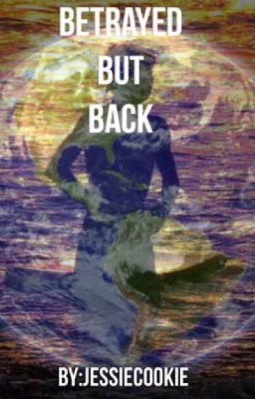 Betrayed But Back (Percy Jackson Chaos Story)