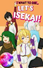 I Want To Die, Let's Isekai! by Jackitalyy