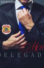 MEU DELEGADO by CrisXCris