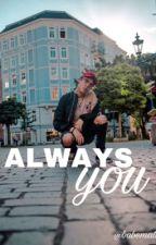 Always you | MATTHEW ESPINOSA by babematt