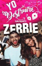 Yo destruiré Zerrie » zayn | EDITANDO by xhalfheartx
