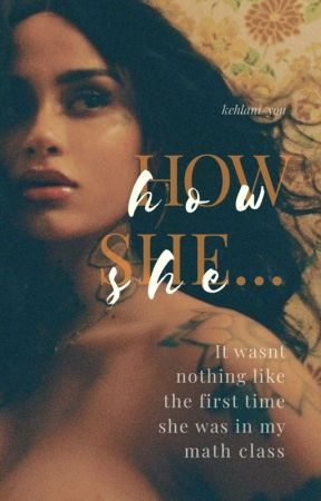 How She...(Kehlani/You) by JustbeingCool17