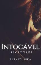 Intocável | Livro III by _englantine
