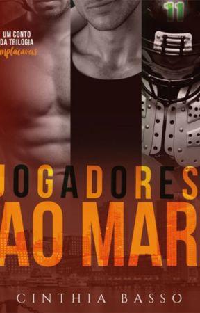 Jogadores ao Mar (COMPLETO ATÉ 04/06/2019) by autoracinthiabasso