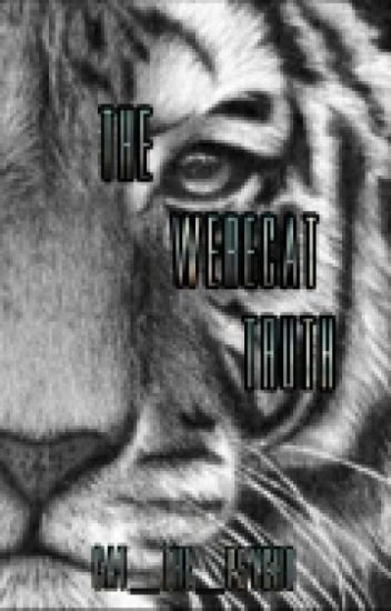 The Werecat Truth ( On Hold Until My Other Story Is Almost Finished)