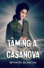 ※Taming A Casanova※ by Sa_man_tha