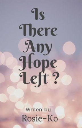 'It's My Last Hope' by Rosie-K