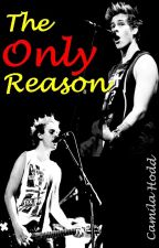 The Only Reason |Muke Clemmings| by CamilaHood