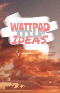 Wattpad Title Ideas | yangsohee - stitch - Wattpad