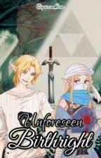 Unforeseen Birthright - A Legend of Zelda Fanfiction by CapricornSiren