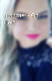 Branches - On Hold by Sarah-Laney