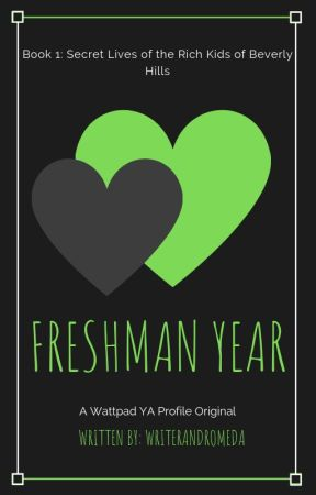 Freshman Year [Book 1: Secret Lives of the Rich Kids of Beverly Hills] by YA