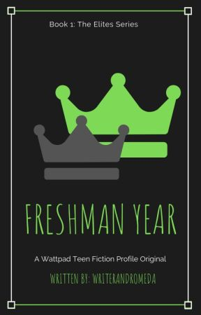 Freshman Year [Book 1: The Elites] by TeenFiction
