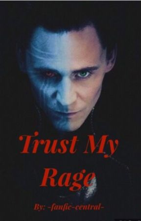 Trust My Rage by -fanfic-central-