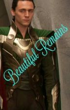 Beautiful Remains (Loki x Reader) COMPLETED by lexi_2984