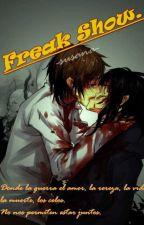 Freak Show (Yaoi) (Saga completa) (En edición) by -susana-
