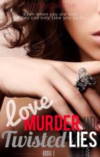 Love, Murder, And Twisted Lies (Arcadia Valley High Book #1) by IamNydiaRose