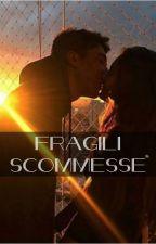 Fragili scommesse by gloriadream_