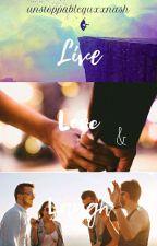 Live, Love &Laugh by unstoppablequxxnash