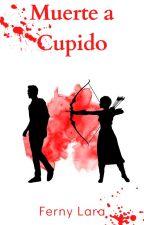 Muerte a Cupido by Ferny300303