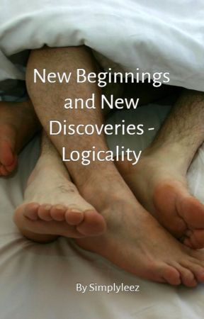 New Beginnings and New Discoveries - Logicality by SimplyleeZ
