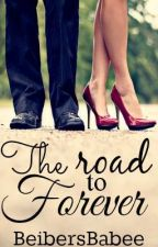The road to forever by BeibersBabee