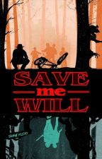 SAVE me WILL {Will Byers x reader} by MadHatter_Louis