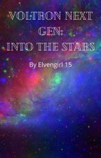 Voltron Next Gen: Into the Stars by ElvenGirl15