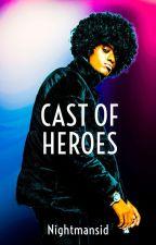 Cast of Heroes Editing by Nightmansid