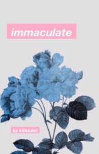 || immaculate || rim of the world by killviolet