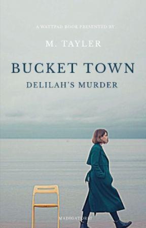Bucket Town: Delilah's Murder by Madigators7