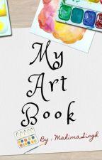 My Art Book by _MahimaSingh_