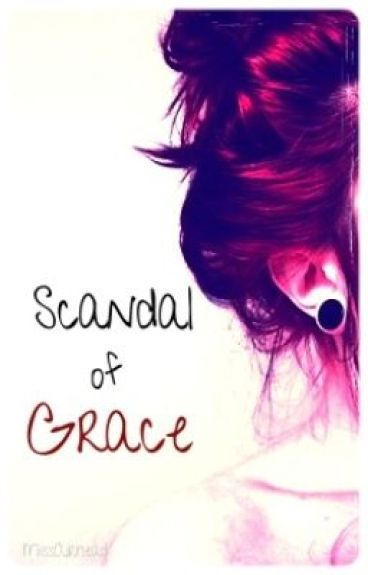 Scandal of Grace by MissAirhead