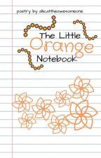 The Little Orange Notebook by allicattheawesomeone