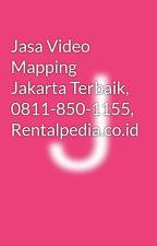 Jasa Video Mapping Jakarta Terbaik, 0811-850-1155, Rentalpedia.co.id by jasavideomapping
