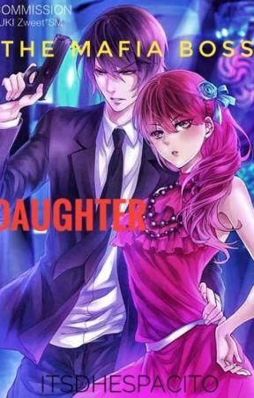 The Mafia Boss Daughter by JobeldestinyLorcina