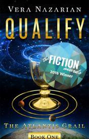 QUALIFY: The Atlantis Grail (Book One) by VeraNazarian