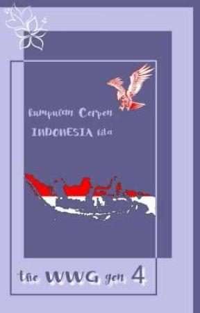 Cerpen INDONESIA Kita by Mynnae