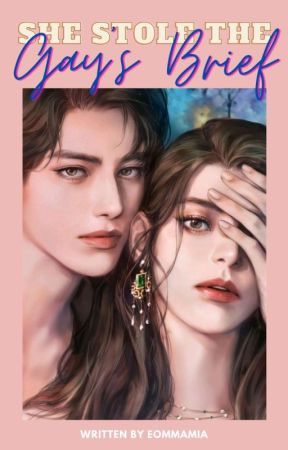 She Stole The Gay's Brief (Completed) by eommamia