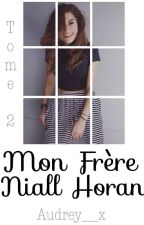 Mon frère Niall Horan - Tome 2 by Audrey__x