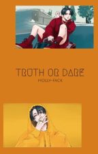 Truth or dare by Holly-Fack