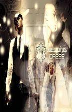 Wedding Dress [Oneshot] by Ajanee