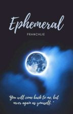 Ephemeral (Book 1 of the ǣrmorgen series)  by Franchlie