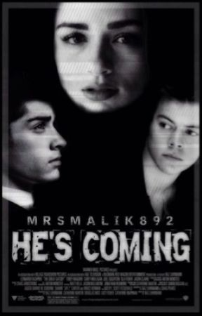 He's Coming//H.S and Z.M by mrsmalik892